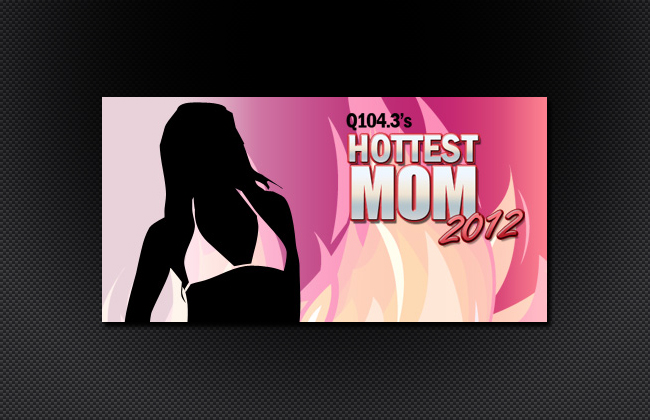 Visual Identity of Q104.3's Hottest Mom 2012